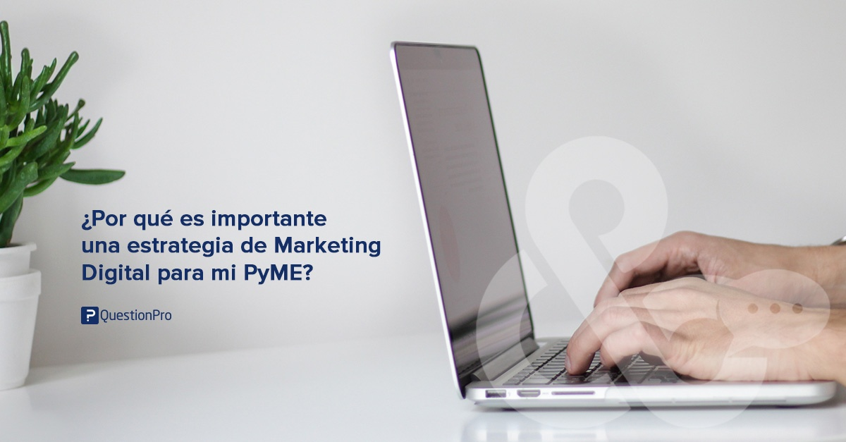 ¿Por qué es importante una estrategia de Marketing Digital para las pymes?