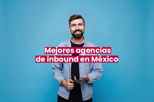 Mejores agencias de inbound en México