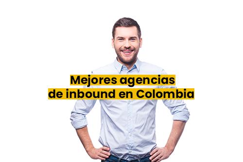 Mejores agencias de inbound en Colombia